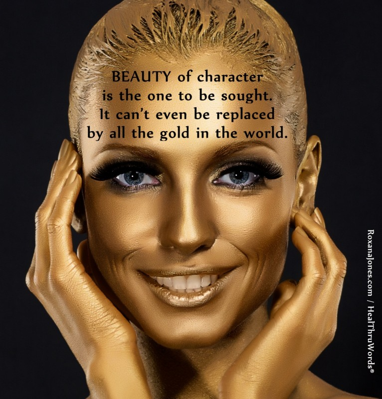 Character contributes to beauty.