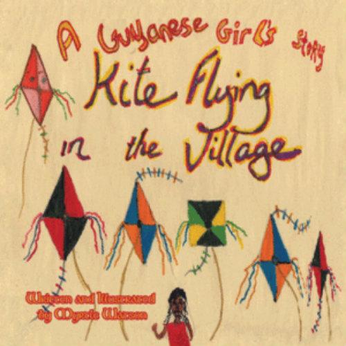 Cover: Kite Flying in the Village - A Guyanese Girl's Story